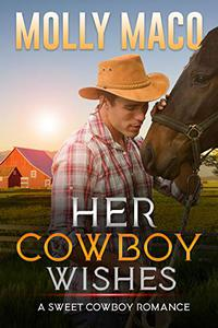 Her Cowboy Wishes: A Sweet Cowboy Romance
