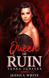 Queen of Ruin: Tessa Ignites
