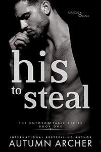 His to Steal: A Forbidden Romantic Suspense