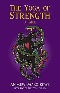The Yoga of Strength: A Fable