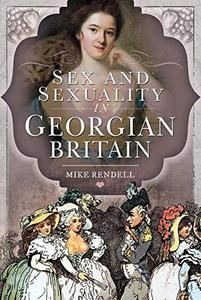 Sex and Sexuality in Georgian Britain