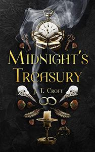 Midnight's Treasury: A Hauntingly Beautiful Collection of Bittersweet Ghost Stories, Gothic Speculative Fiction and Darkly Whimsical Tales