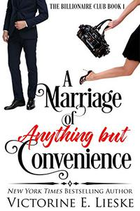 A Marriage of Anything But Convenience: A Romantic Comedy