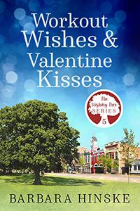 Workout Wishes & Valentine Kisses: The Wishing Tree Series, Book 5