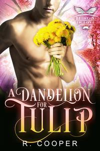 A Dandelion for Tulip