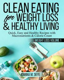 Clean Eating for Weight Loss & Healthy Living