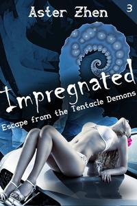 Impregnated (tentacle monster erotica)