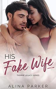 His Fake Wife: An Enemies to Lovers Billionaire Romance