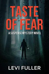 Taste of Fear: A Suspense Mystery Novel