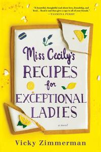 Miss Cecily's Recipes for Exceptional Ladies: A Novel