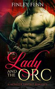 The Lady and the Orc: A Monster Fantasy Romance