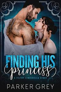 Finding His Princess: A Cinderella Story