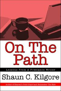 On The Path: Lessons From A Freelance Writer