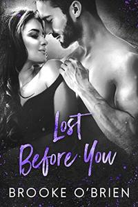 Lost Before You: A Friends to Lovers Standalone Romance