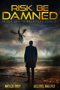 Risk Be Damned: A Kurtherian Gambit Series