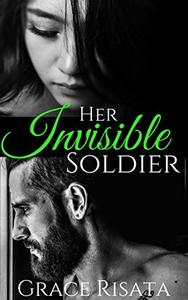 Her Invisible Soldier: A Military Romance with a Twist