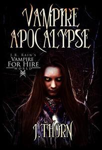 J.R. Rain's Vampire for Hire World: Vampire Apocalypse