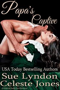 Papa's Captive: A Historical Daddy Dom Romance