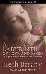 A Labyrinth of Love and Roses (A Fairy Tale Romance)