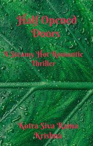Half Opened Doors  : A Steamy Hot Romantic Thriller