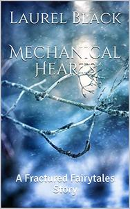 Mechanical Hearts: A Fractured Fairytales Story