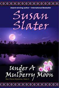 Under A Mulberry Moon:  Ben Pecos Mysteries, Book 5