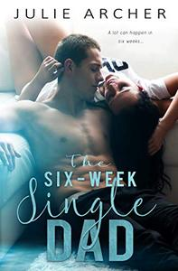 The Six-Week Single Dad