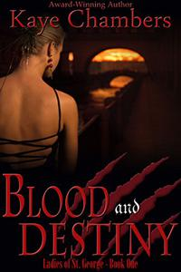 Blood and Destiny: Ladies of St. George, Book 1