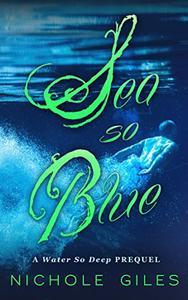 Sea So Blue: A Water So Deep prequel