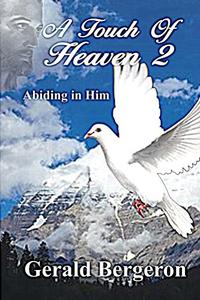 A Touch of Heaven 2: Abiding in Him
