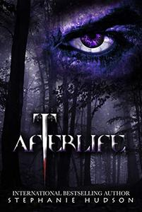 Afterlife: A Dark, Fantasy, Paranormal Romance