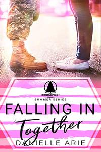 Falling In Together: Book Three in The Bridgeport Lake Summer Series