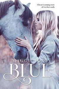 Blue: A soul warming young adult novel