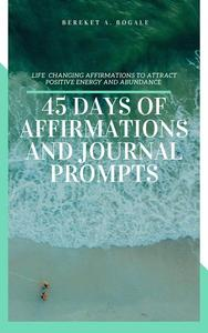 45 Days Of Affirmations And Journal Prompts