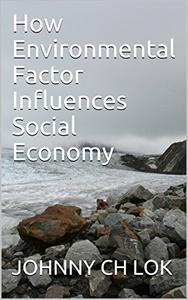 How Environmental Factor Influences Social Economy