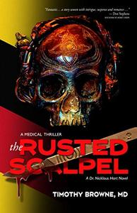 The Rusted Scalpel: A Medical Thriller