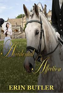 Accidental Affection: A Pride & Prejudice Variation
