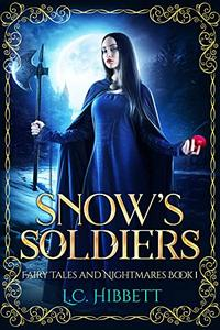 Snow's Soldiers: A  Paranormal Reverse Harem Series