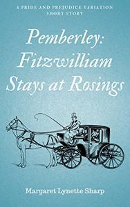 Pemberley: Fitzwilliam Stays at Rosings