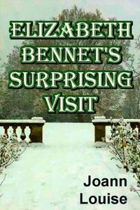 ELIZABETH BENNET'S SURPRISING VISIT
