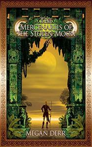 The Mercenaries of the Stolen Moon