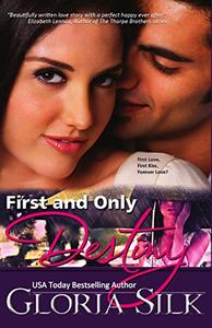 First and Only Destiny: First Love, First Kiss, Forever Love?