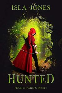 Hunted: A Dark Retelling of Red Riding Hood