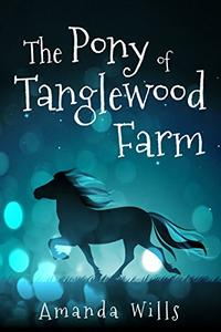 The Pony of Tanglewood Farm