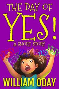 The Day of Yes!: A Short Story