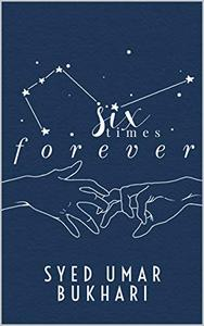 Six Times Forever: A Poetic Recollection of Hopeless Romanticism