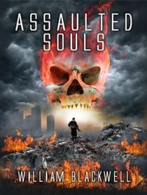 Assaulted Souls: A raw and graphic exploration of a terrifying existence in a wasteland produced by humankind's stupidity.