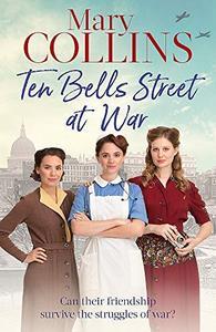 Ten Bells Street at War