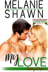 My Love - Bobby & Sophie: A Crossroads Novella