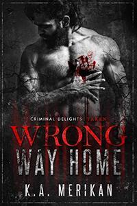 Wrong Way Home: Taken